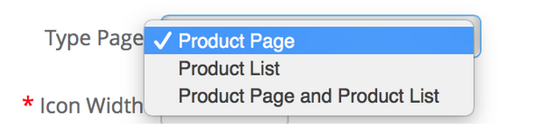 Vous pouvez configurer si vous souhaitez afficher l'icône dans la liste, dans la page du produit, ou les deux