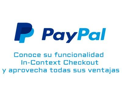 Conoce la nueva funcionalidad de Paypal: In-Context Checkout