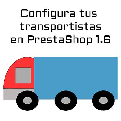 Configura los transportistas en PrestaShop 1.6