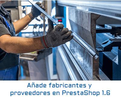 Añade fabricantes y proveedores en PrestaShop 1.6